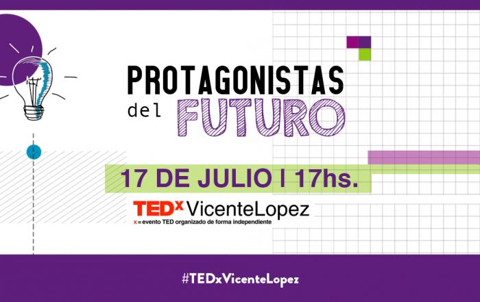 TEDxVicenteLopez >> ¡Llegan l@s Protagonistas del Futuro al CUV!