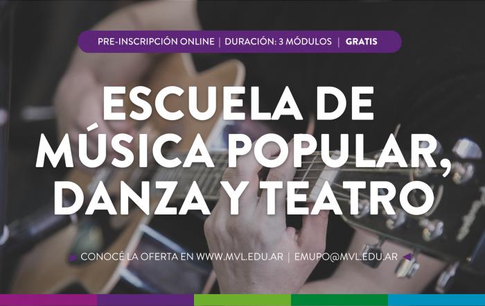 #Inscribite ► ESCUELA DE MÚSICA POPULAR, DANZA Y TEATRO