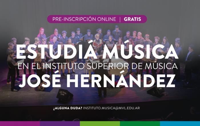 #Pre-inscripción2022 ► INSTITUTO SUPERIOR DE MÚSICA JOSÉ HERNÁNDEZ