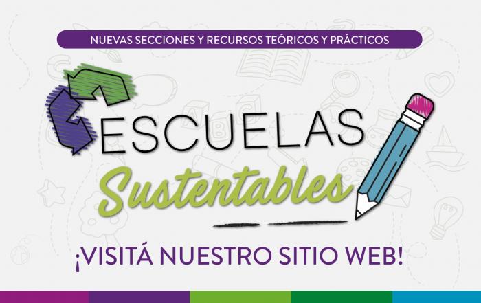 #EscuelasSustentables ► NUEVAS SECCIONES Y RECURSOS EN EL SITE