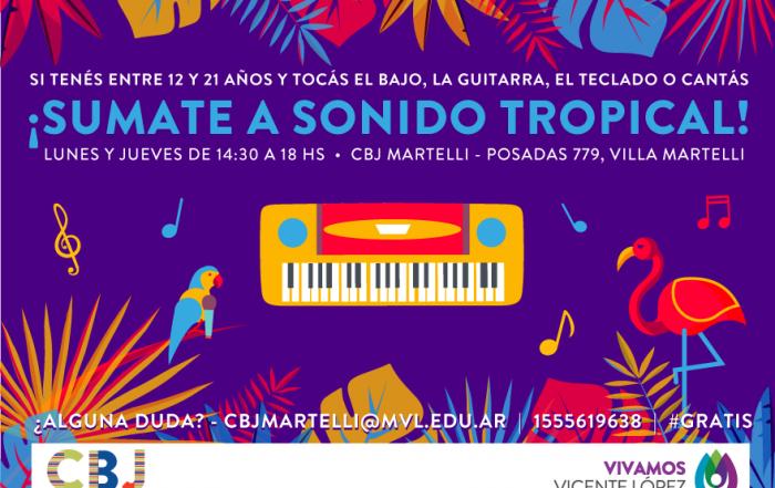 #SonidoTropical ¡Sumate en el CBJ de Martelli!
