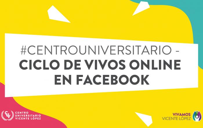 #CentroUniversitario - Ciclo de Vivos Online en Facebook
