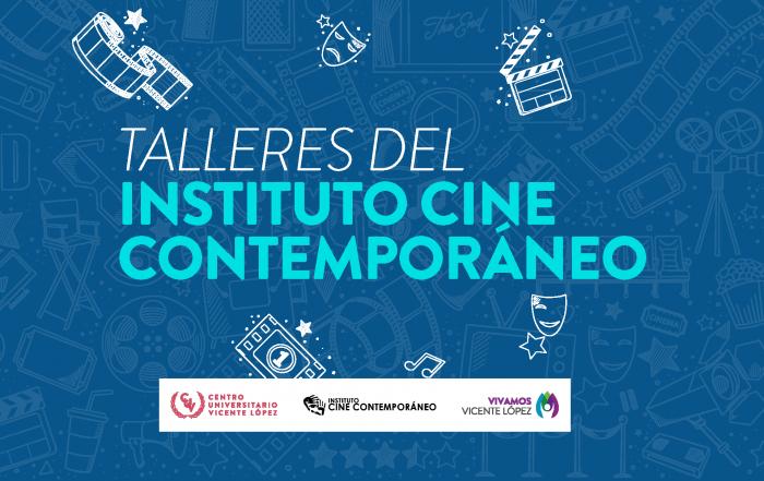 ¡Se vienen los talleres del Instituto Cine Contemporáneo!